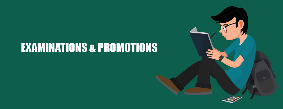 EXAMINATIONS & PROMOTIONS